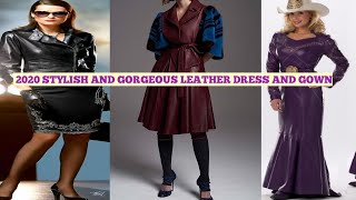 2020 STYLISH  AND GORGEOUS LEATHER DRESS AND GOWN / EMBROIDERED LEATHER DRESS AND GOWN STYLES