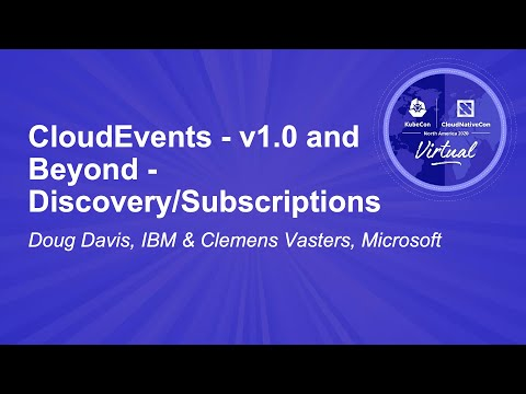Image thumbnail for talk CloudEvents - v1.0 and Beyond - Discovery/Subscriptions