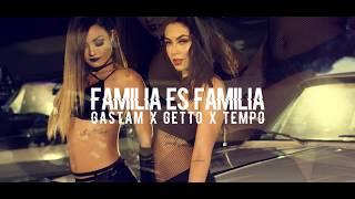 Familia Es Familia - Tempo feat. Getto & Gastam (Video)