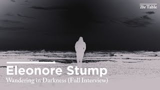 Wandering in Darkness (Eleonore Stump Full Interview)