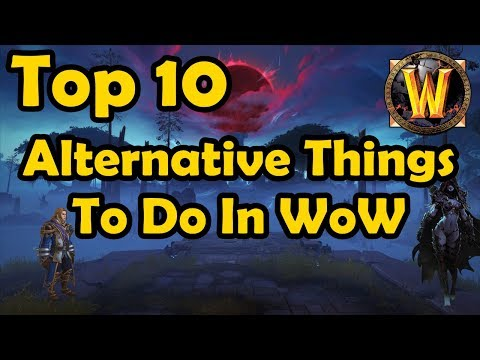Nothing To Do In BfA? Top 10 Alternative Things To Do In WoW (видео)