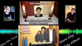 Gipsy Milan Tancoš - 4 cely album stare hity