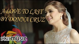 Donna Cruz - A Love To Last (Official Music Video)