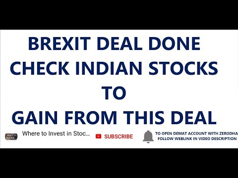 BREXIT DEAL DONE, CHECK INDIAN STOCKS TO GAIN FROM BREXIT DEAL
