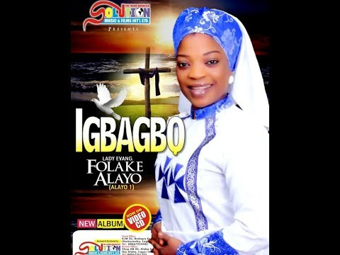 ARIYA IGBAGBO-LADY EVAG FOLAKE ALAYO LATEST RECORD