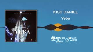 Kiss Daniel   Yeba [Official Audio]