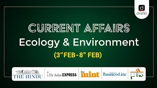 Current Affairs - Ecology & Environment (03rd Feb - 08th Feb)