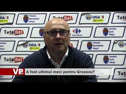 A fost ultimul meci pentru Grozavu?