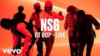 NSG   OT Bop (Live) | Vevo DSCVR