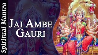 Jai Ambe Gauri - Aarti of Goddess Durga ( Full Song ) - YouTube