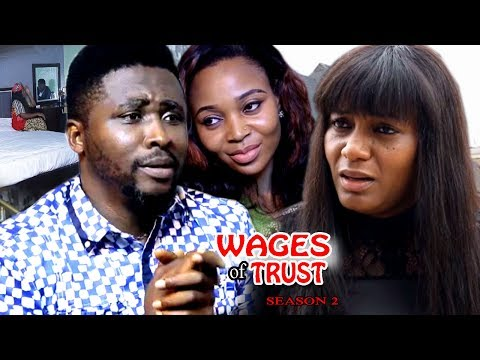 Wages Of Trust Season 2 - 2017 Latest Nigerian Nollywood Movie
