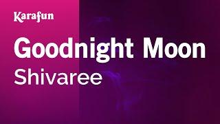 Karaoke Goodnight Moon   Shivaree *