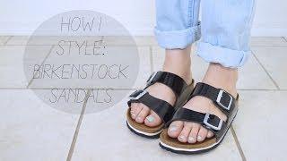 How I Style: Birkenstock Sandals