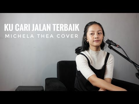 , title : 'BEAUTIFUL VOICE KU CARI JALAN TERBAIK FROM MICHELA THEA ( LIVE COVER )'
