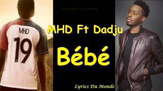 MHD   Bébé (feat. Dadju) (Paroles Lyrics)