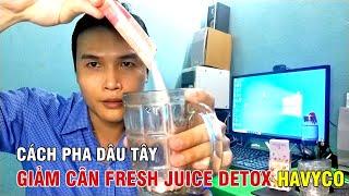 Cách pha dâu tây giảm cân Fresh Juice Detox Havyco