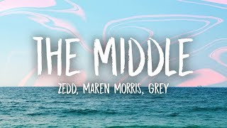 Zedd, Grey - The Middle (Lyrics) ft. Maren Morris