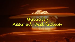 Mutually Assured Destruction
