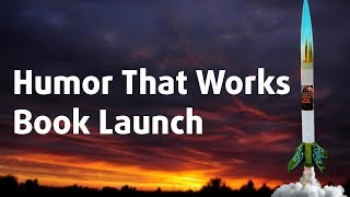 Humor That Works Literal Book Launch