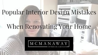 Popular Interior Design Mistakes When Renovating Your Home