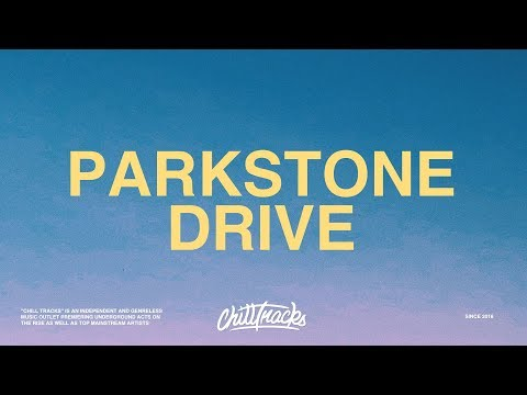 Russ – Parkstone Drive (Lyrics)