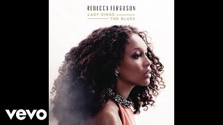 Rebecca Ferguson - I'll Never Smile Again (Audio)