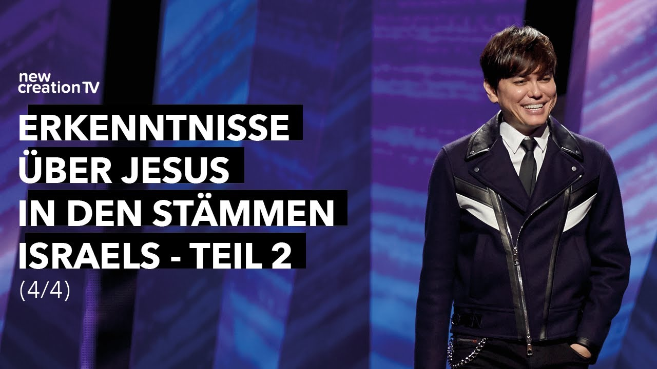 Erkenntnisse über Jesus in den Stämmen Israels - Teil 2, 4/4 – Joseph Prince I New Creation TV Dt.