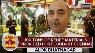 100 Tons Of Relief Materials Provided For Floodhit Chennai  Alok Bhatnagar Rear Admiral