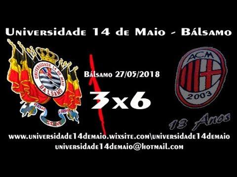Universidade 14 de Maio   Bálsamo 3x6 Milan   Guapiaçu em Bálsamo 27 05 2018 2 parte