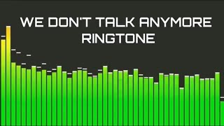 We don't Talk Anymore Ringtone