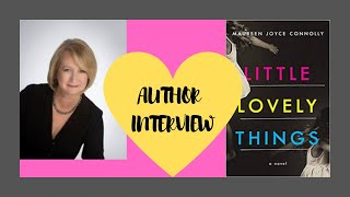 AUTHOR INTERVIEW | MAUREEN CONNOLLY | LITTLE LOVELY THINGS