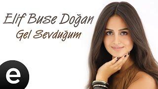 Gel Sevduğum (Elif Buse Doğan) Official Music Video #gelsevduğum #elifbusedoğan - Esen Müzik