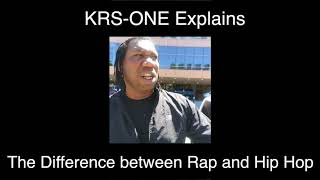 KRS-ONE Explains the difference between Hip Hop and Rap