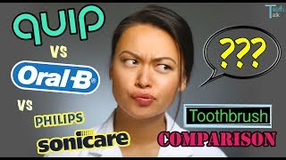 QUIP vs OralB vs SONICARE - Toothbrush Comparison by a Dentist
