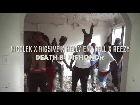 BiggLek x Big5ive x HellyEnt Dell x Reezy- Death B4 Dishoner (Shot By Dexta Dave)