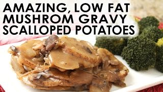 Amazing Gravy Scalloped Potatoes Low Fat Simple Delicious