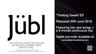 Jübl | Thinking Sweet (EP) 20.06.2018 | Preview