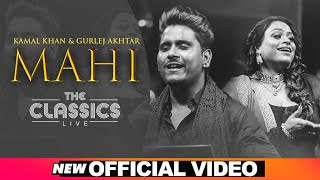 The Classics Live | Mahi (Official Video) | Kamal Khan | Gurlej Akhtar | Latest Punjabi Songs 2021