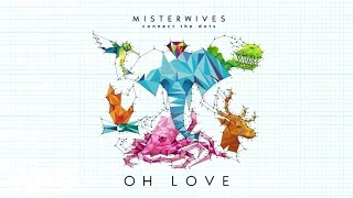 MisterWives Oh Love