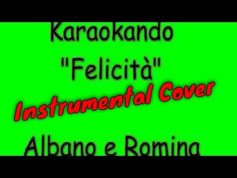 Karaoke Italiano - Felicità - Albano e Romina Power ( testo )