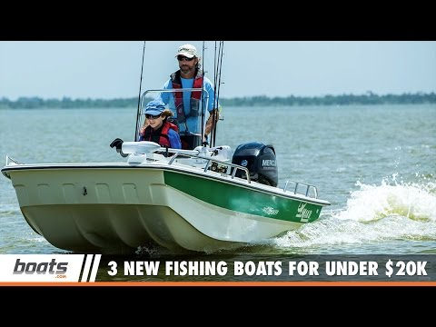 Boating Tips: 3 New Fishing Boats Under $20,000