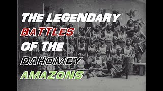 The Legendary Battles Of The Dahomey Amazons (Mature Content)