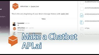 How to make a Chatbot with Dialogflow - API.ai