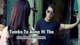 TUMKO TOH AANA HI THA Song LYRICS - Jai Ho   - YouTube