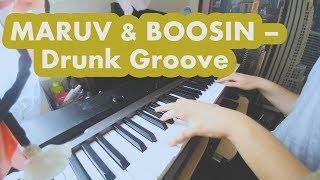 MARUV & BOOSIN – Drunk Groove на пианино (Piano cover)