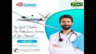 Use More Devoted Emergency Air Ambulance Services in Patna by Medivic