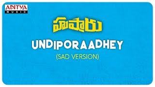 Undiporaadhey Sad Version Hushaaru Songs Sree Harsha Konuganti Sid Sriram Radhan