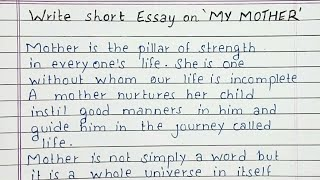 Write short essay on 'My Mother' | Essay in English | Handwriting