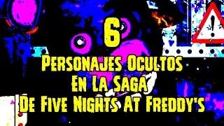 6 Personajes Ocultos En La Saga De Five Nights At Freddy's