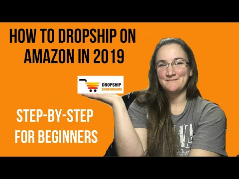 How To Dropship On Amazon In 2019 | Amazon Dropshipping Step By Step For Beginners